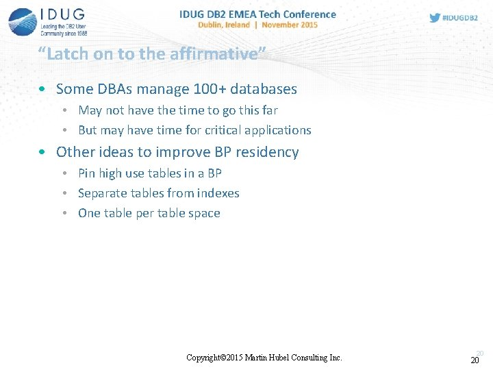"""""""Latch on to the affirmative"""" • Some DBAs manage 100+ databases • May not"""