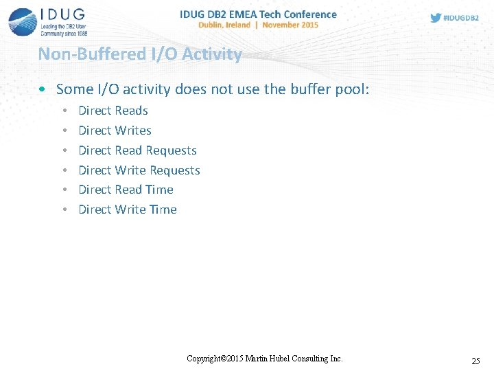Non-Buffered I/O Activity • Some I/O activity does not use the buffer pool: •