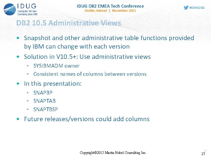 DB 2 10. 5 Administrative Views • Snapshot and other administrative table functions provided
