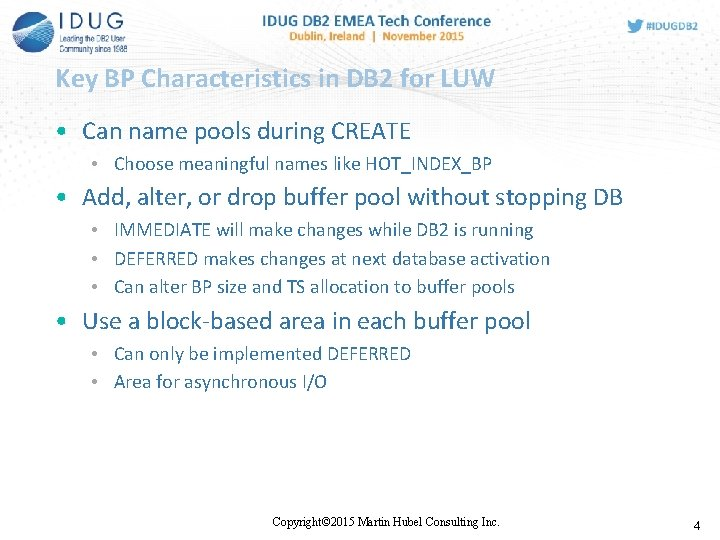 Key BP Characteristics in DB 2 for LUW • Can name pools during CREATE