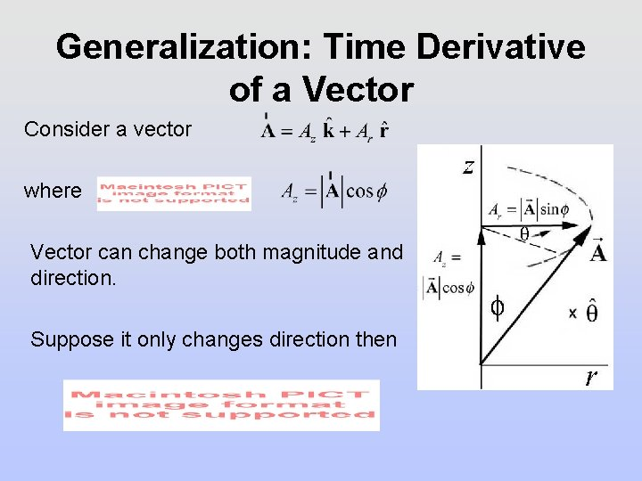 Generalization: Time Derivative of a Vector Consider a vector where Vector can change both