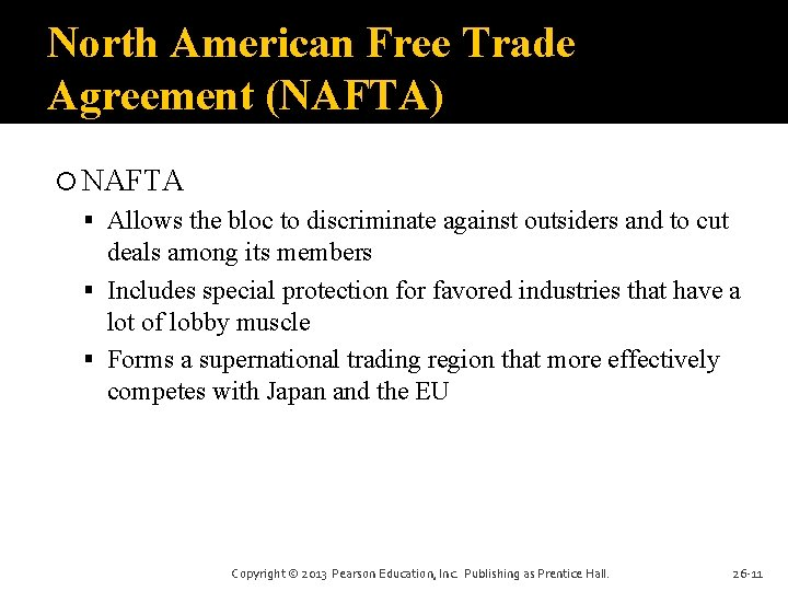 North American Free Trade Agreement (NAFTA) NAFTA Allows the bloc to discriminate against outsiders