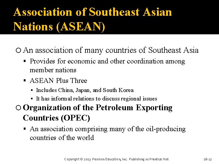 Association of Southeast Asian Nations (ASEAN) An association of many countries of Southeast Asia