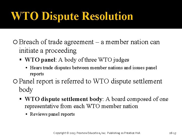 WTO Dispute Resolution Breach of trade agreement – a member nation can initiate a