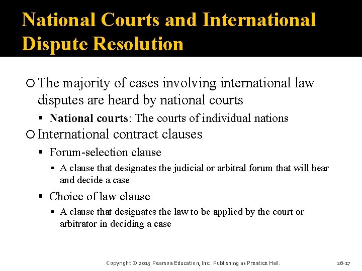 National Courts and International Dispute Resolution The majority of cases involving international law disputes