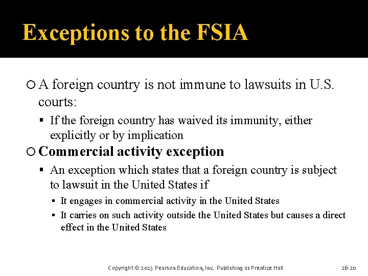 Exceptions to the FSIA A foreign country is not immune to lawsuits in U.