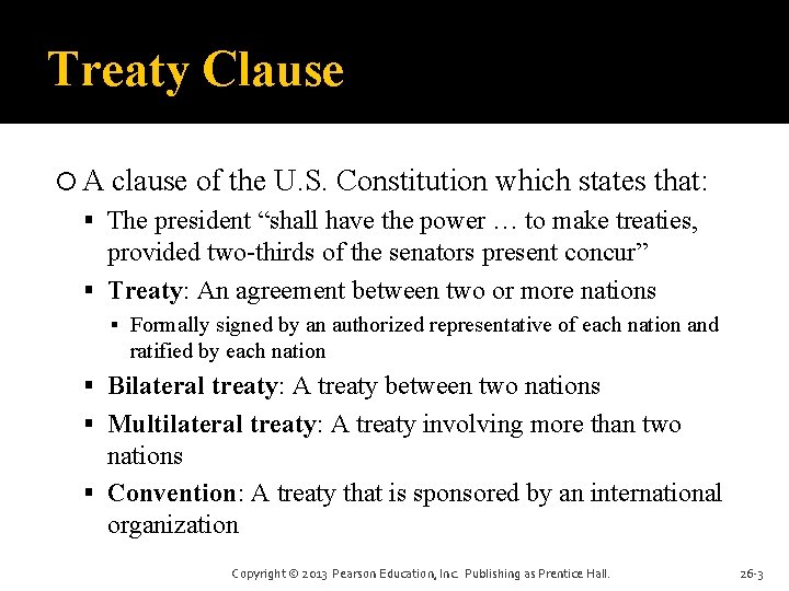 Treaty Clause A clause of the U. S. Constitution which states that: The president