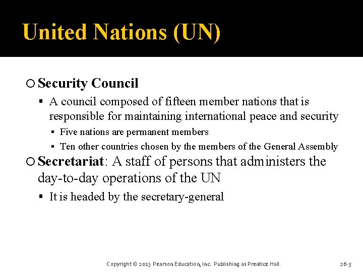 United Nations (UN) Security Council A council composed of fifteen member nations that is