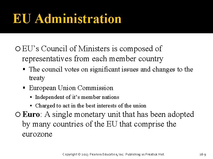 EU Administration EU's Council of Ministers is composed of representatives from each member country
