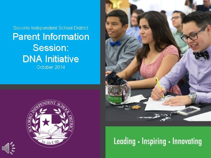 Socorro Independent School District Parent Information Session: DNA Initiative October 2014
