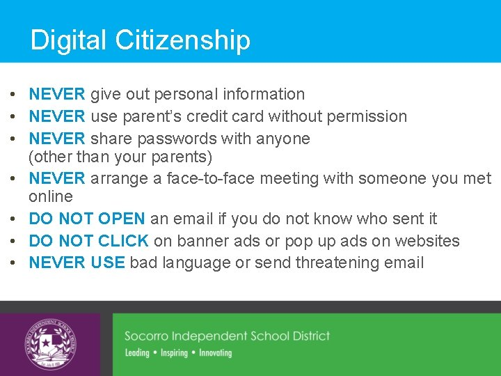 Digital Citizenship • NEVER give out personal information • NEVER use parent's credit card