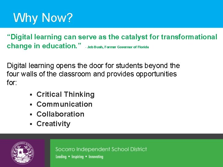 """Why Now? """"Digital learning can serve as the catalyst for transformational change in education."""