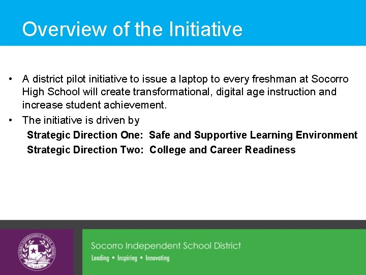 Overview of the Initiative • A district pilot initiative to issue a laptop to