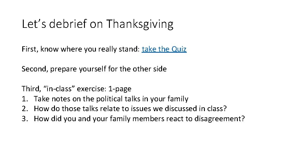 Let's debrief on Thanksgiving First, know where you really stand: take the Quiz Second,