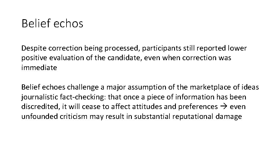 Belief echos Despite correction being processed, participants still reported lower positive evaluation of the