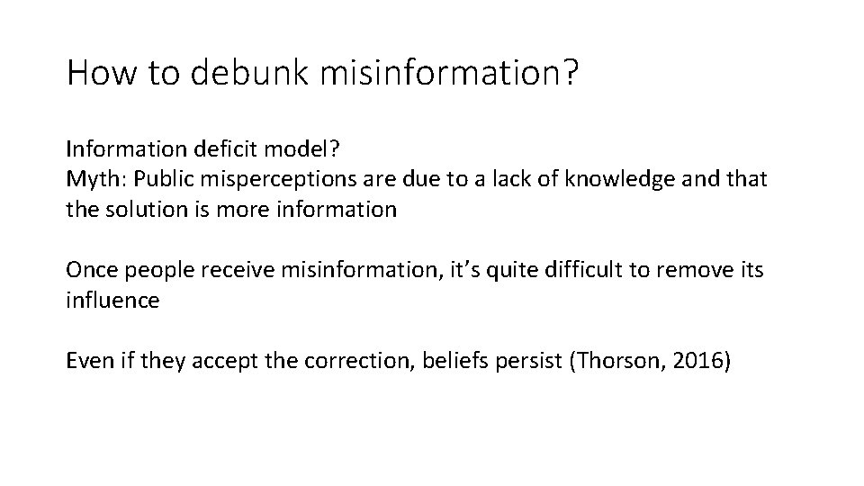 How to debunk misinformation? Information deficit model? Myth: Public misperceptions are due to a