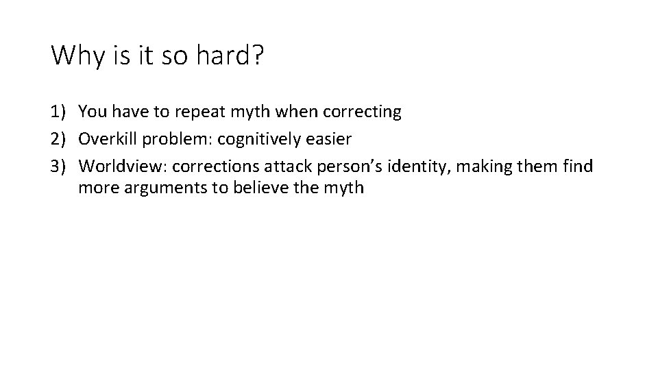 Why is it so hard? 1) You have to repeat myth when correcting 2)