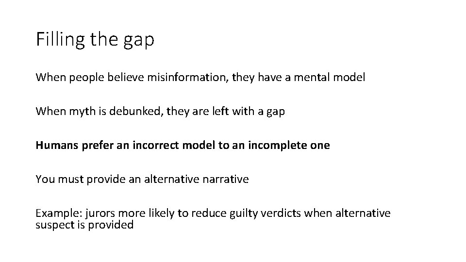 Filling the gap When people believe misinformation, they have a mental model When myth