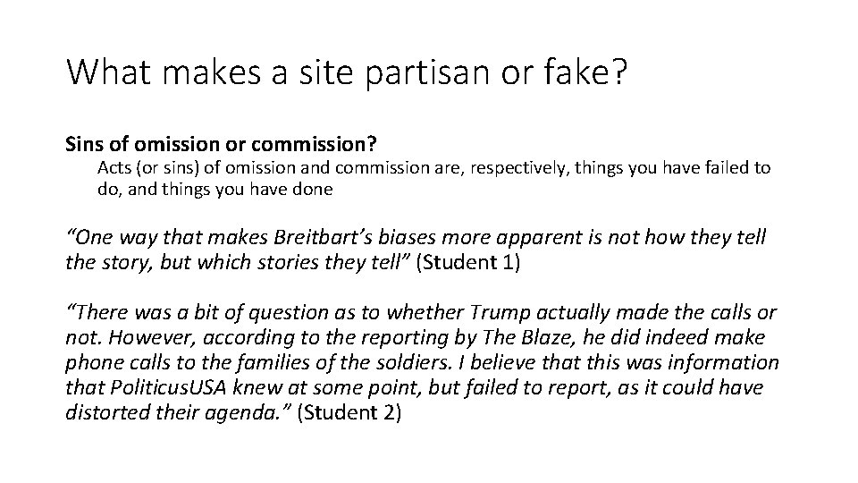 What makes a site partisan or fake? Sins of omission or commission? Acts (or