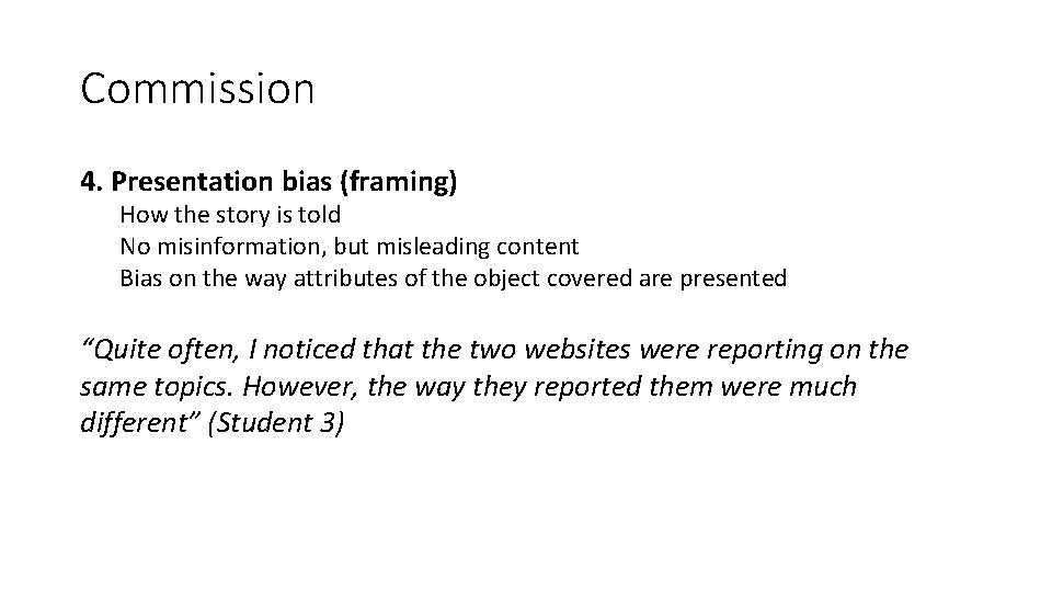 Commission 4. Presentation bias (framing) How the story is told No misinformation, but misleading