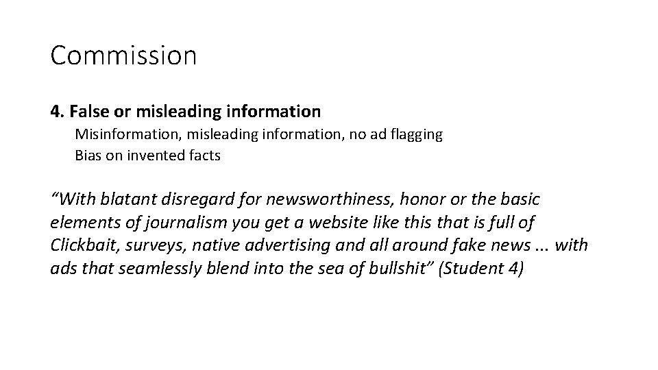 Commission 4. False or misleading information Misinformation, misleading information, no ad flagging Bias on