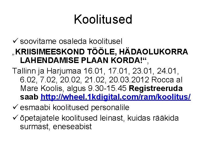 """Koolitused ü soovitame osaleda koolitusel """"KRIISIMEESKOND TÖÖLE, HÄDAOLUKORRA LAHENDAMISE PLAAN KORDA!"""", Tallinn ja Harjumaa"""
