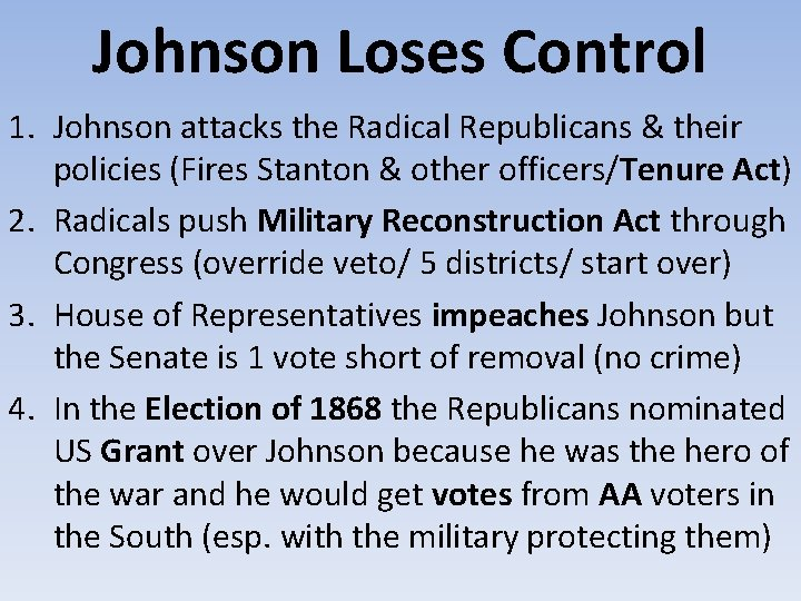 Johnson Loses Control 1. Johnson attacks the Radical Republicans & their policies (Fires Stanton