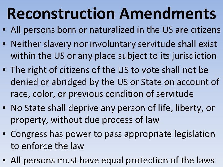 Reconstruction Amendments • All persons born or naturalized in the US are citizens •