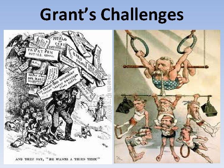 Grant's Challenges
