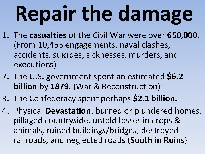 Repair the damage 1. The casualties of the Civil War were over 650, 000.
