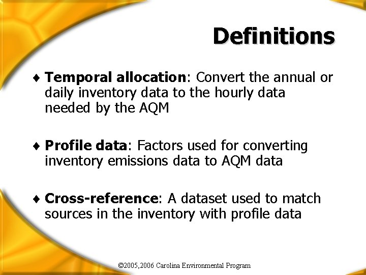 Definitions ¨ Temporal allocation: Convert the annual or daily inventory data to the hourly