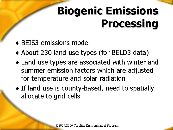 Biogenic Emissions Processing ¨ BEIS 3 emissions model ¨ About 230 land use types