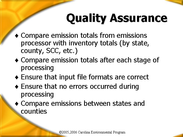 Quality Assurance ¨ Compare emission totals from emissions processor with inventory totals (by state,