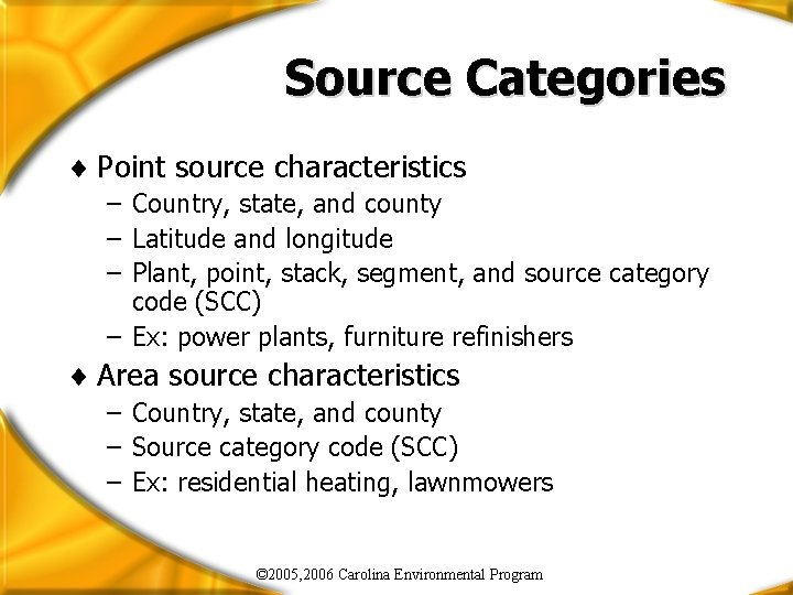 Source Categories ¨ Point source characteristics – Country, state, and county – Latitude and