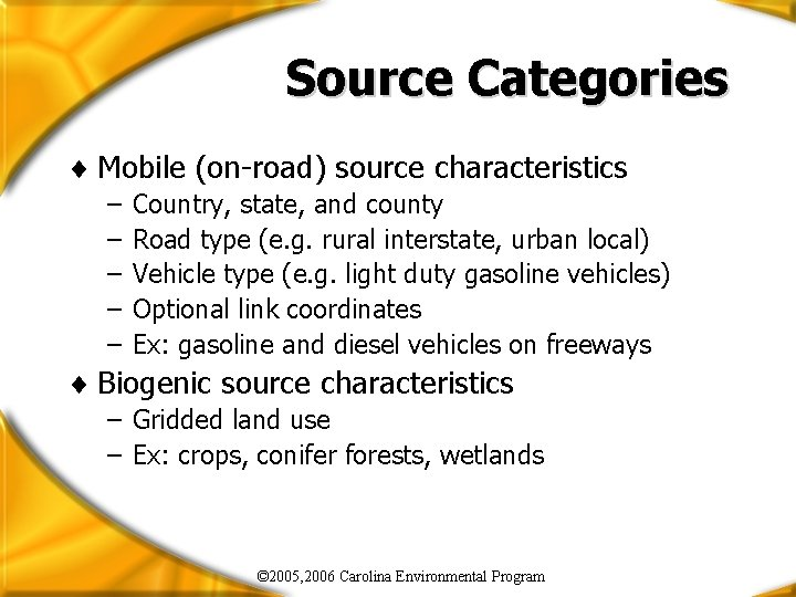 Source Categories ¨ Mobile (on-road) source characteristics – – – Country, state, and county