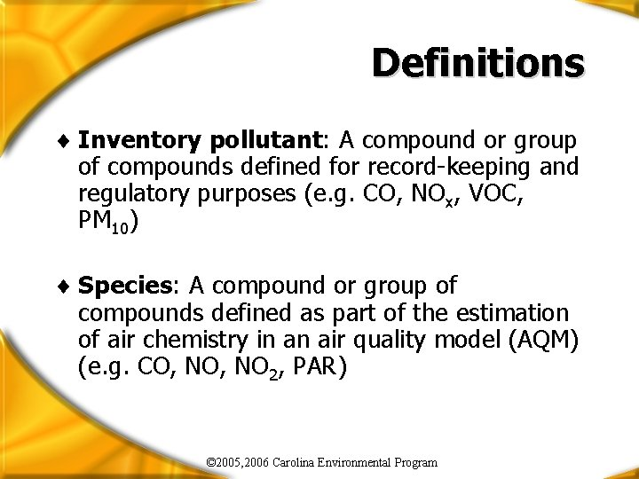 Definitions ¨ Inventory pollutant: A compound or group of compounds defined for record-keeping and