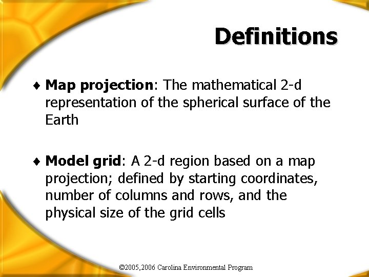 Definitions ¨ Map projection: The mathematical 2 -d representation of the spherical surface of