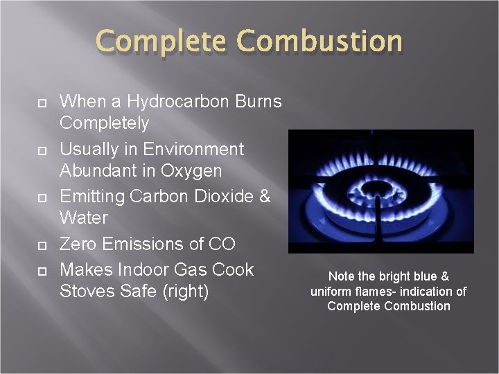 Complete Combustion When a Hydrocarbon Burns Completely Usually in Environment Abundant in Oxygen Emitting