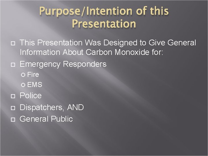 Purpose/Intention of this Presentation This Presentation Was Designed to Give General Information About Carbon