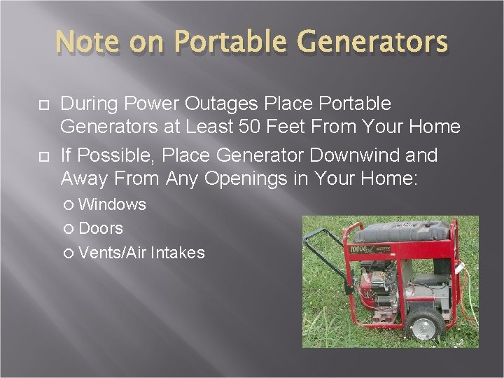 Note on Portable Generators During Power Outages Place Portable Generators at Least 50 Feet