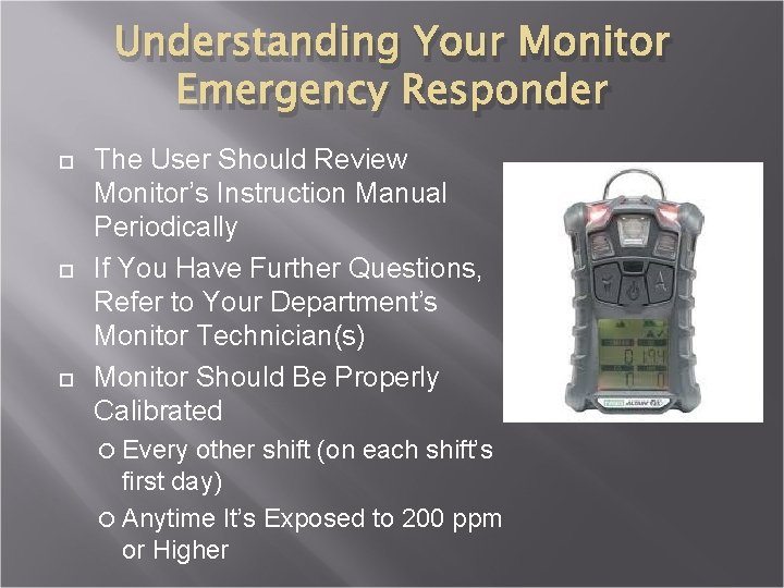 Understanding Your Monitor Emergency Responder The User Should Review Monitor's Instruction Manual Periodically If
