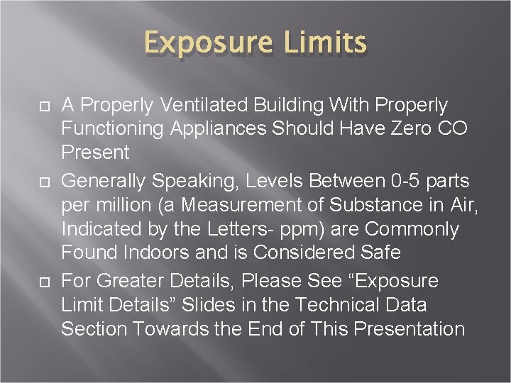 Exposure Limits A Properly Ventilated Building With Properly Functioning Appliances Should Have Zero CO