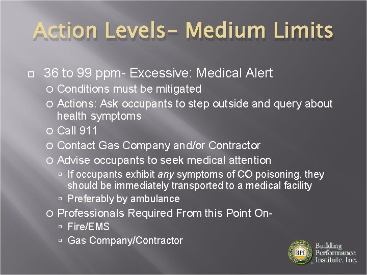Action Levels- Medium Limits 36 to 99 ppm- Excessive: Medical Alert Conditions must be