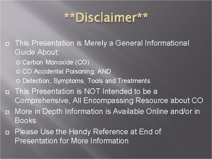 **Disclaimer** This Presentation is Merely a General Informational Guide About: Carbon Monoxide (CO) CO