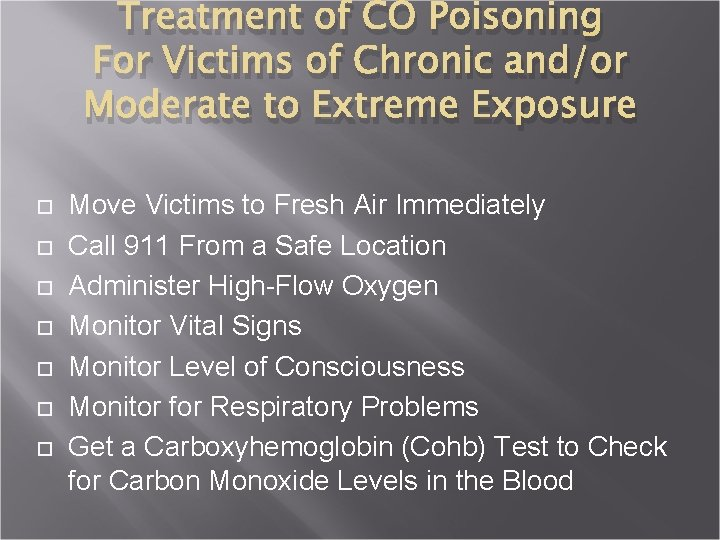 Treatment of CO Poisoning For Victims of Chronic and/or Moderate to Extreme Exposure Move
