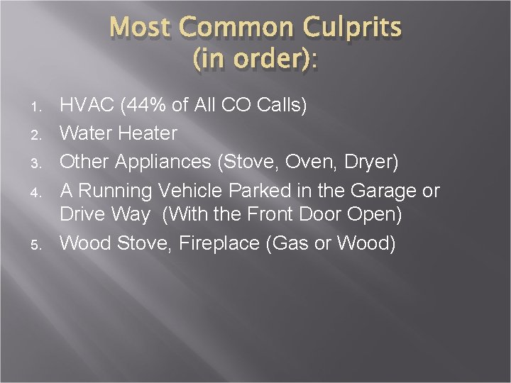 Most Common Culprits (in order): 1. 2. 3. 4. 5. HVAC (44% of All