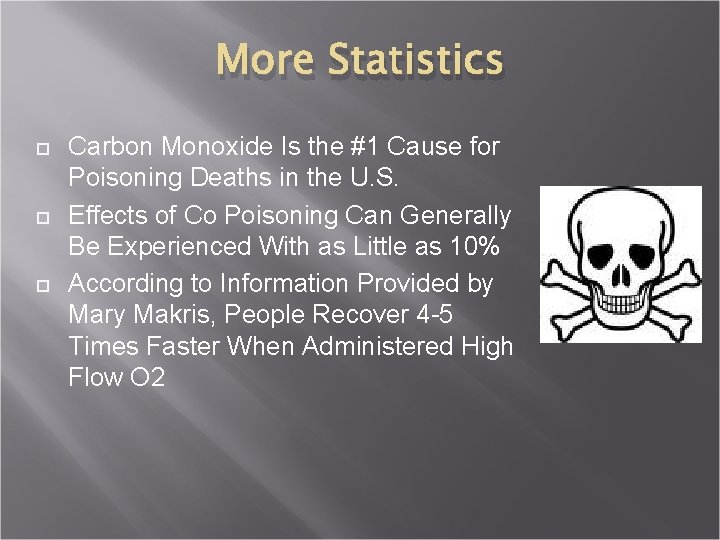 More Statistics Carbon Monoxide Is the #1 Cause for Poisoning Deaths in the U.