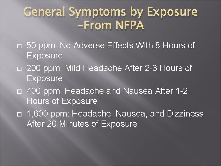 General Symptoms by Exposure -From NFPA 50 ppm: No Adverse Effects With 8 Hours