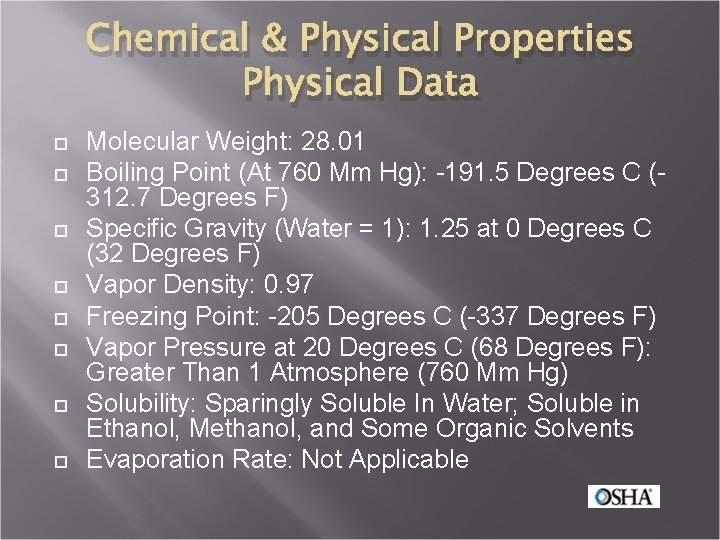 Chemical & Physical Properties Physical Data Molecular Weight: 28. 01 Boiling Point (At 760