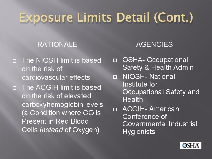 Exposure Limits Detail (Cont. ) RATIONALE The NIOSH limit is based on the risk
